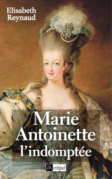 MARIE-ANTOINETTE L'INDOMPTEE
