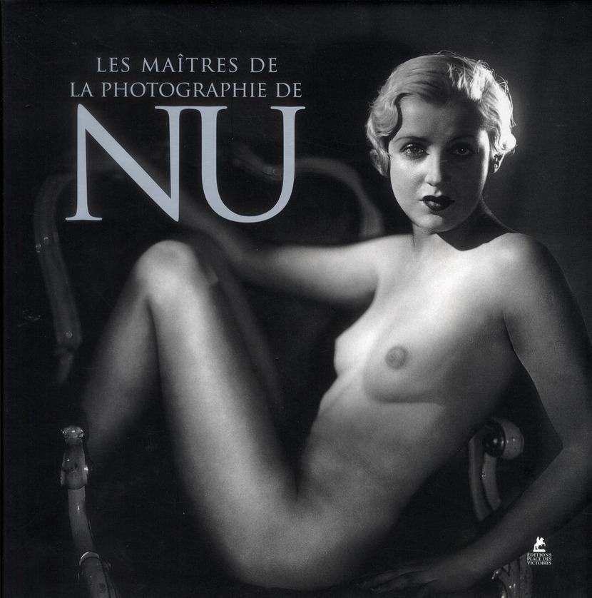 LES MAITRES DE LA PHOTOGRAPHIE DE NU