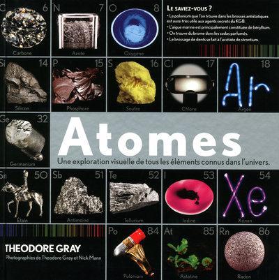 ATOMES - UNE EXPLORATION VISUELLE DE TOUS LES ELEMENTS CONNUS DANS L'UNIVERS.