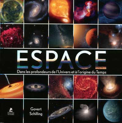 ESPACE - DANS LES PROFONDEURS DE L'UNIVERS ET A L'ORIGINE DU TEMPS