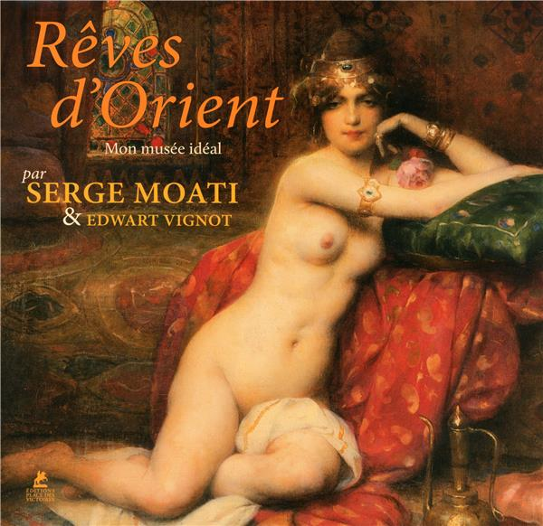 REVES D'ORIENT - MON MUSEE IDEAL