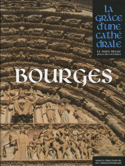 BOURGES, LA GRACE D'UNE CATHEDRALE