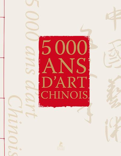 5000 ANS D'ART CHINOIS