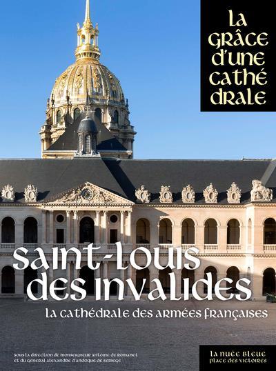 SAINT-LOUIS-DES-INVALIDES, LA CATHEDRALE DES ARMEES FRANCAISES