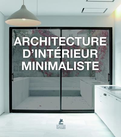 ARCHITECTURE D'INTERIEUR MINIMALISTE