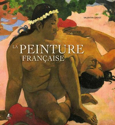 LA PEINTURE FRANCAISE - 1830-1920
