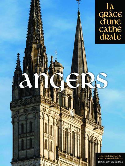 ANGERS - LA GRACE D'UNE CATHEDRALE