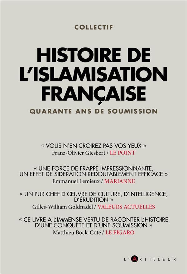 HISTOIRE DE L'ISLAMISATION FRANCAISE - QUARANTE ANS DE SOUMISSION