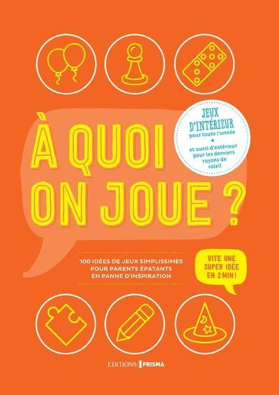 A QUOI ON JOUE ? JEUX D'INTERIEUR