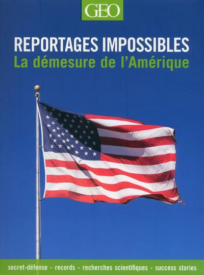 LA DEMESURE DE L'AMERIQUE - REPORTAGES IMPOSSIBLES