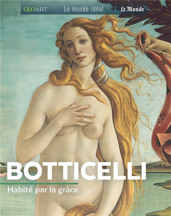 BOTTICELLI, HABITE PAR LA GRACE