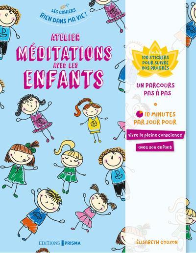 ATELIERS MEDITATIONS AVEC LES ENFANTS