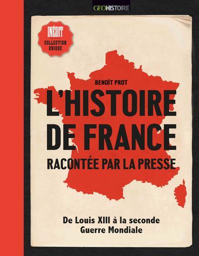 L'HISTOIRE DE FRANCE RACONTEE PAR LA PRESSE
