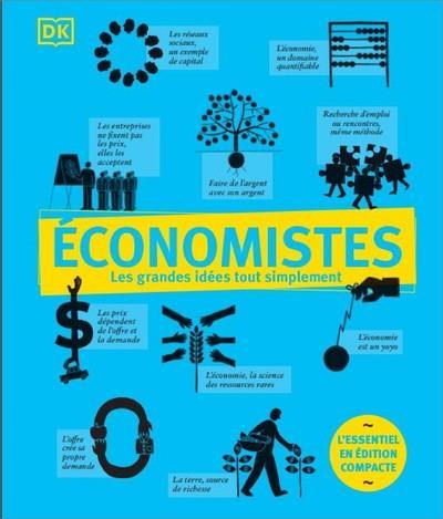 ECONOMISTES - LES GRANDES IDEES TOUT SIMPLEMENT - EDITION COMPACTE