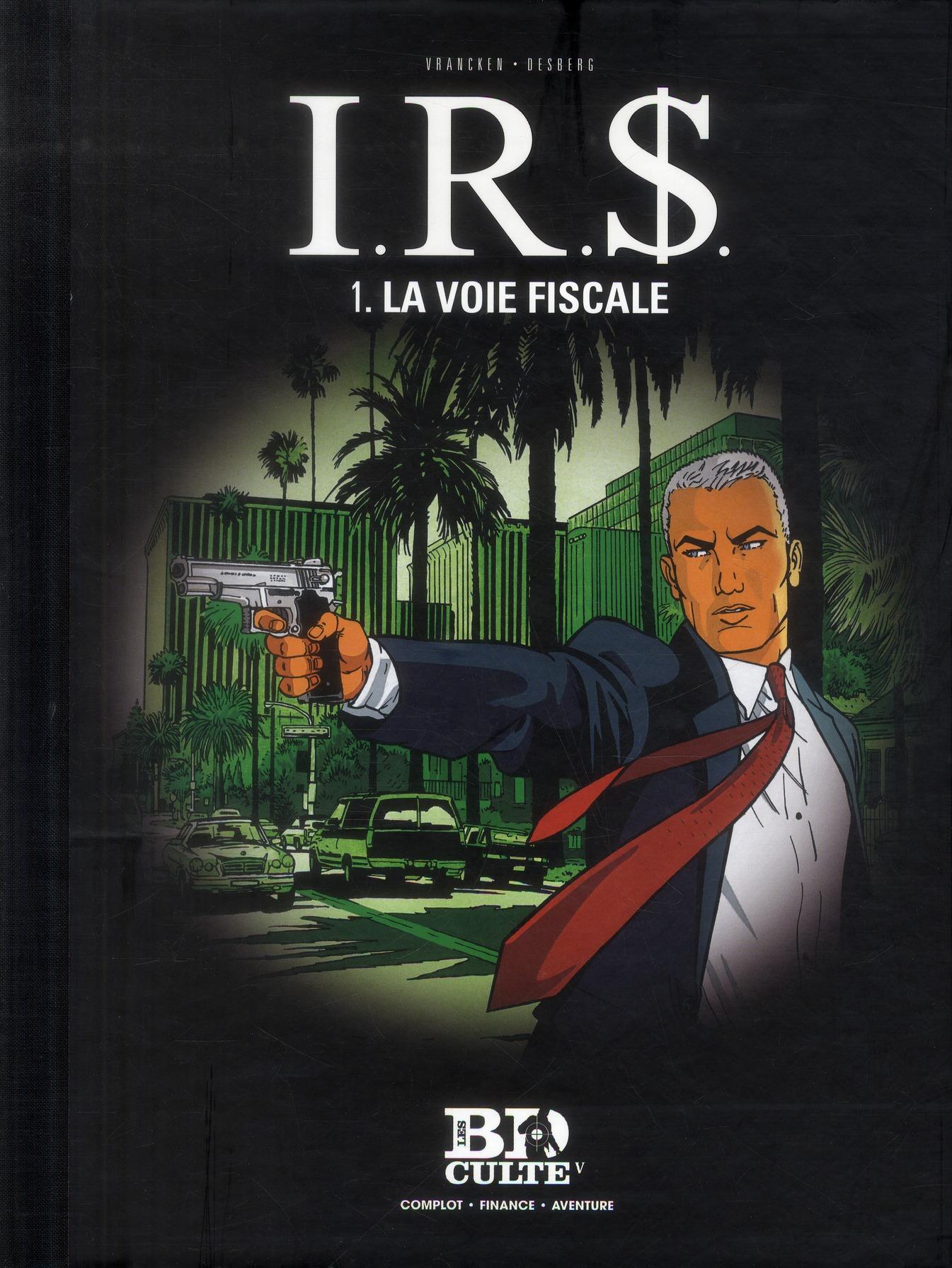 I.R.S. - TOME 1. LA VOIE FISCALE