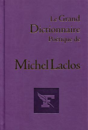 LE GRAND DICTIONNAIRE POETIQUE DE MICHEL LACLOS