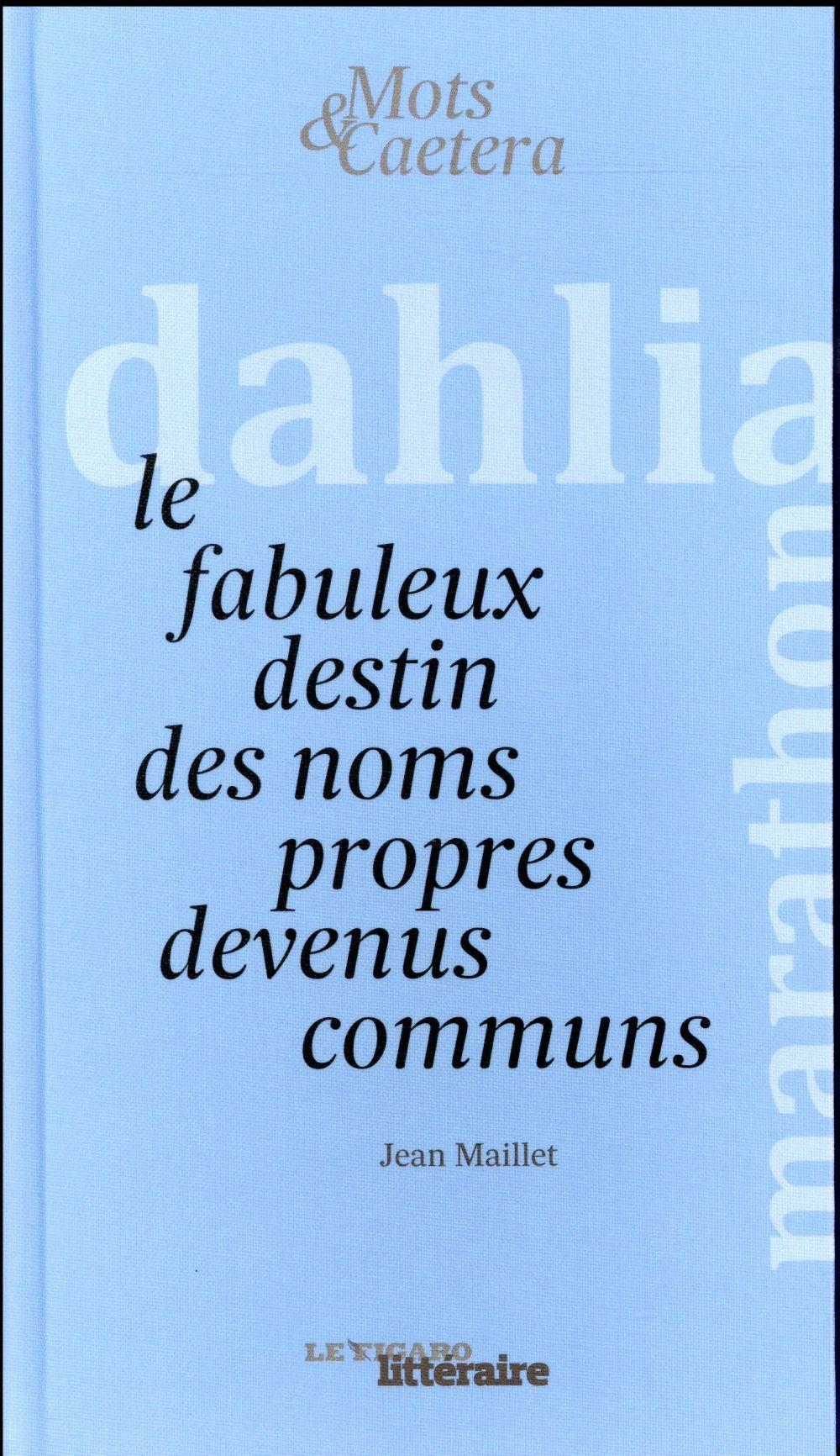 LE FABULEUX DESTIN DES NOMS PROPRES DEVENUS COMMUNS
