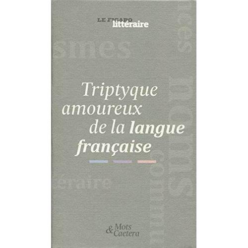 COFFRET TRIPTYQUE AMOUREUX DE LA LANGUE FRANCAISE