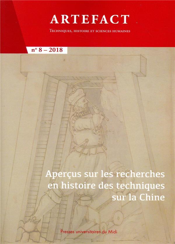 APERCUS SUR LES RECHERCHES EN HISTOIRE DES TECHNIQUES SUR LA CHINE - (REVUE ARTEFACT N  8)