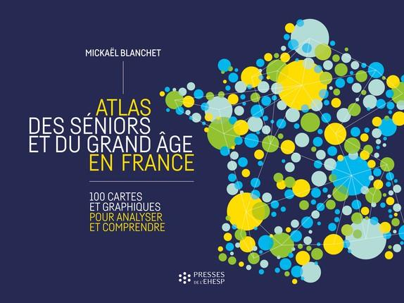 ATLAS DES SENIORS ET DU GRAND AGE EN FRANCE