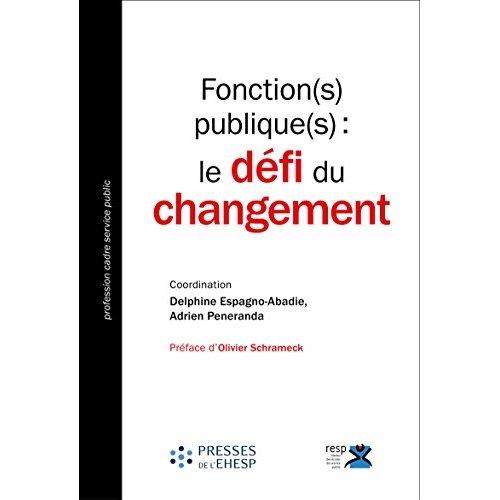 FONCTION S  PUBLIQUE S  LE DEFI DU CHANGEMENT