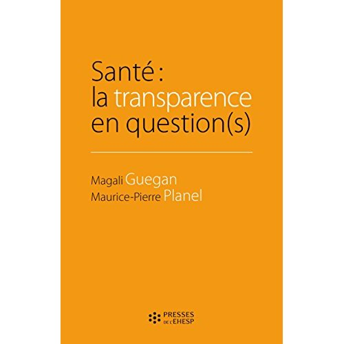SANTE : LA TRANSPARENCE EN QUESTION(S)