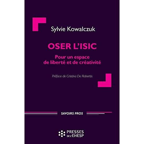 OSER L ISIC - POUR UN ESPACE DE LIBERTE ET DE CREATIVITE