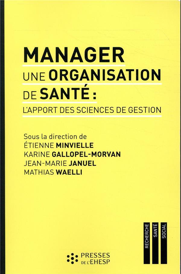 MANAGER UNE ORGANISATION DE SANTE - L APPORT DES SCIENCES DE GESTION