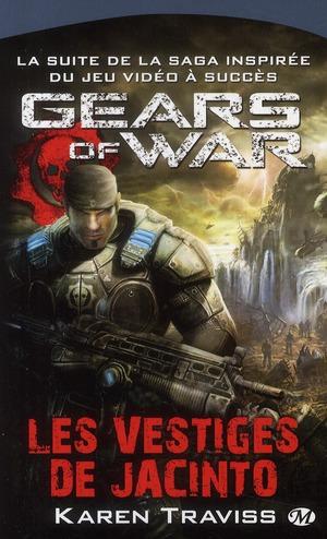 GEARS OF WAR, T2 : LES VESTIGES DE JACINTO