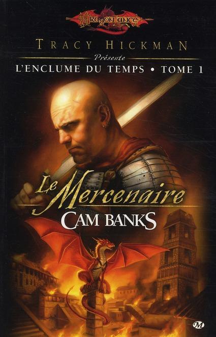 DRAGONLANCE - L'ENCLUME DU TEMPS, T1 : LE MERCENAIRE