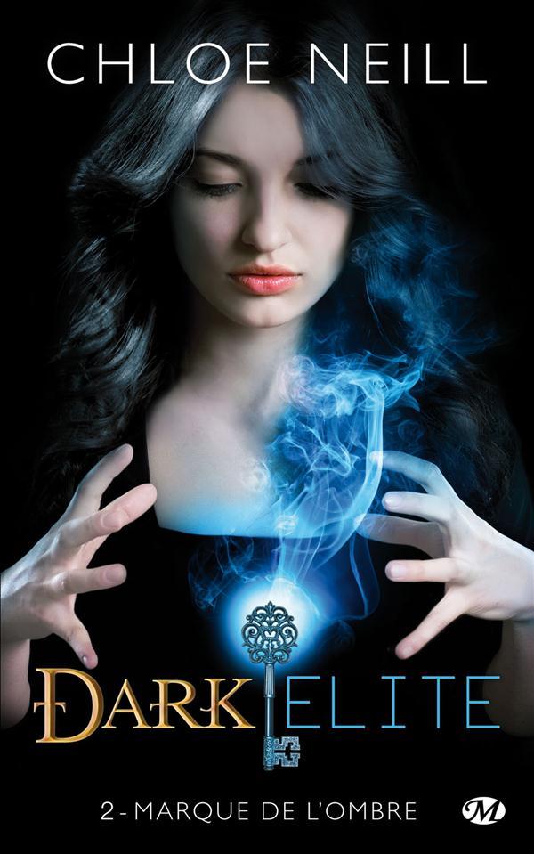 DARK ELITE, T2 : MARQUE DE L'OMBRE