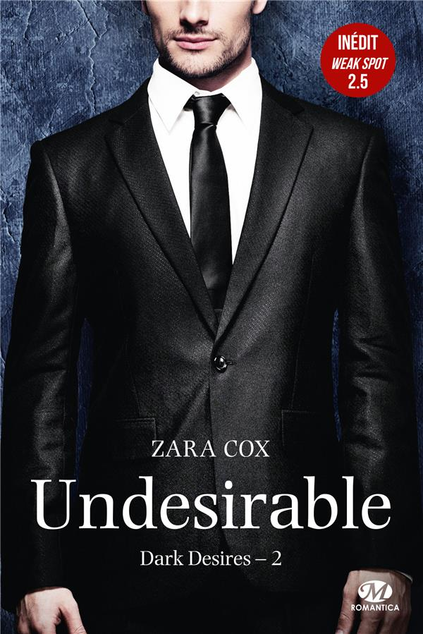 DARK DESIRES, T2 : UNDESIRABLE (+ TOME 2.5 INEDIT)