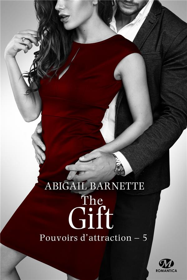 POUVOIRS D'ATTRACTION, T5 : THE GIFT