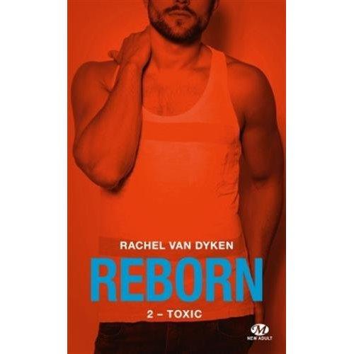REBORN, T2 : TOXIC (+ TOME 2.5 INEDIT)