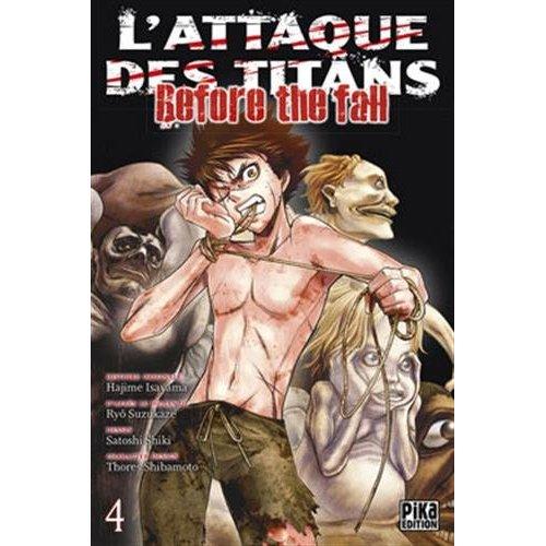 L'ATTAQUE DES TITANS - BEFORE THE FALL T04