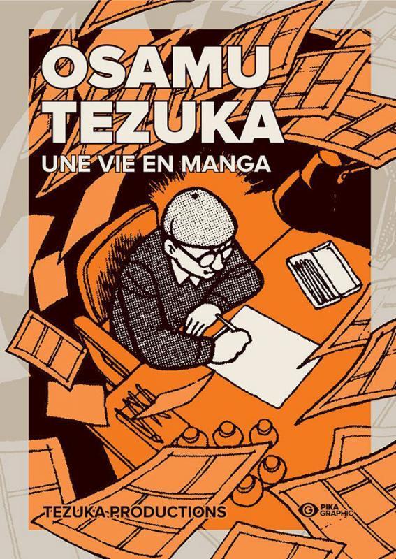 OSAMU TEZUKA - VOLUME UNIQUE - OSAMU TEZUKA - UNE VIE EN MANGA