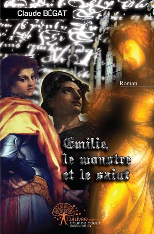 EMILIE, LE MONSTRE ET LE SAINT