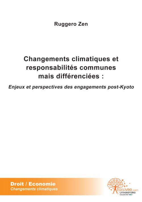 CHANGEMENTS CLIMATIQUES ET RESPONSABILITES COMMUNES MAIS DIFFERENCIEES
