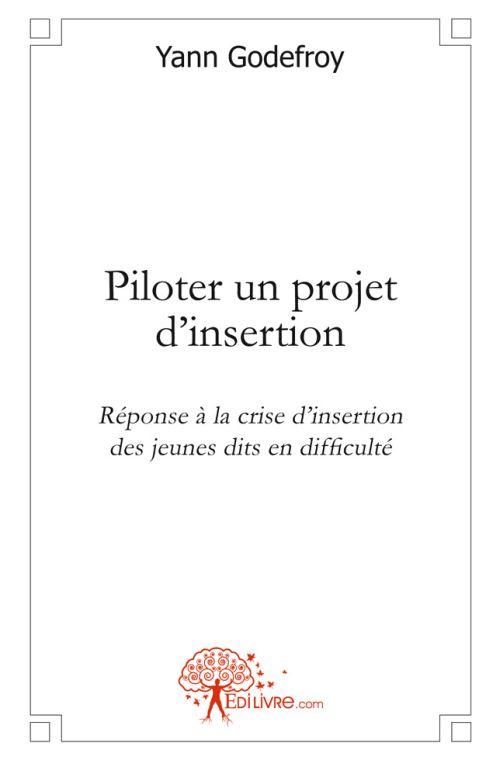 PILOTER UN PROJET D'INSERTION