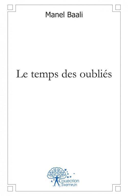 LE TEMPS DES OUBLIES
