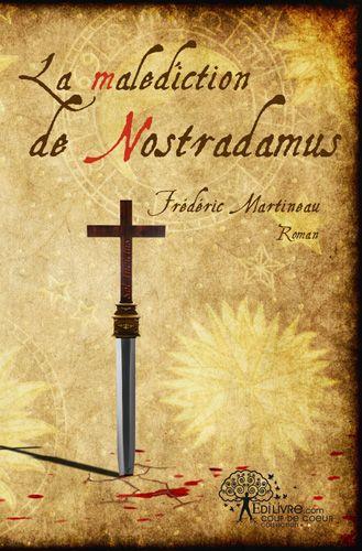 LA MALEDICTION DE NOSTRADAMUS
