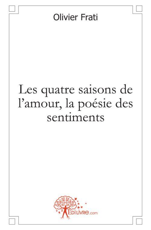 LES QUATRE SAISONS DE L'AMOUR, LA POESIE DES SENTIMENTS
