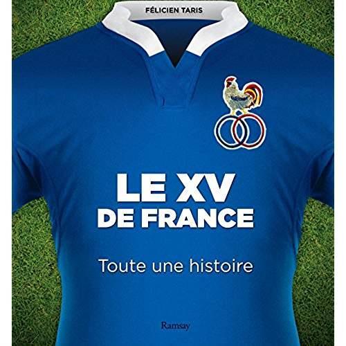 LE XV DE FRANCE - TOUTE UNE HISTOIRE