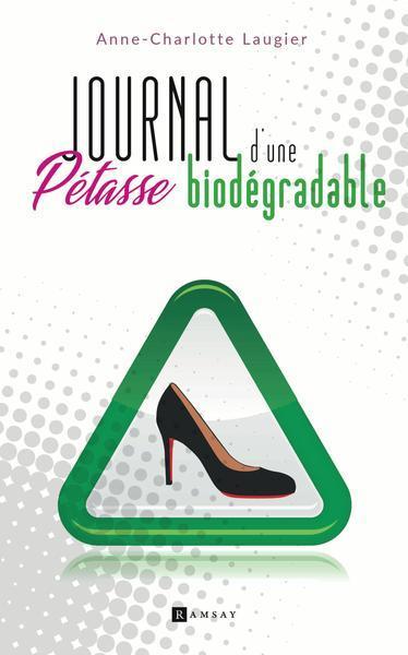 JOURNAL D'UNE PETASSE BIODEGRADABLE
