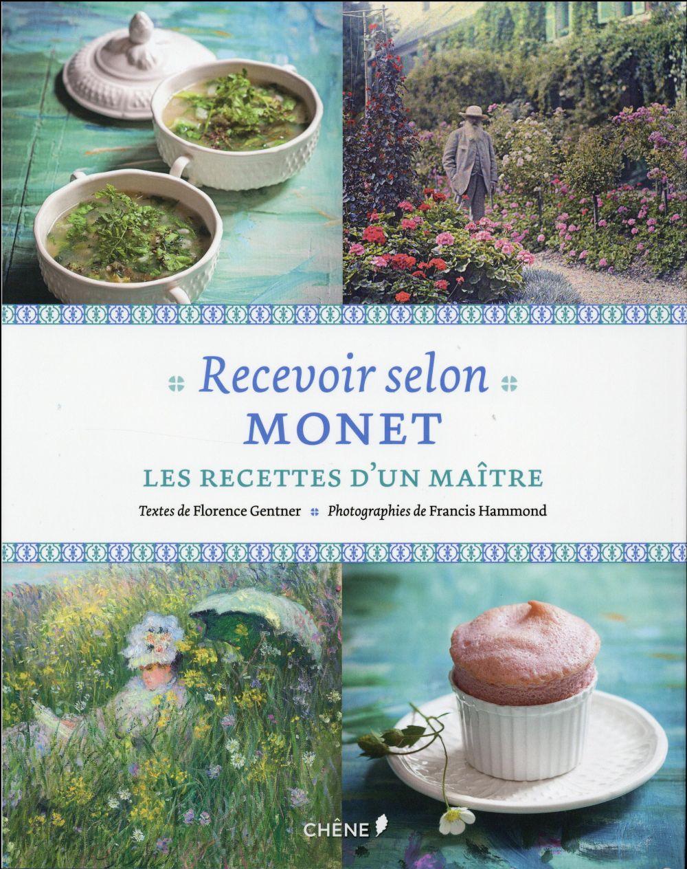 RECEVOIR SELON MONET - LES RECETTES D'UN MAITRE