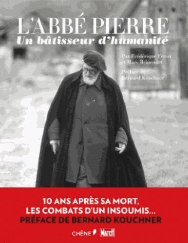 L'ABBE PIERRE : UN BATISSEUR D'HUMANITE