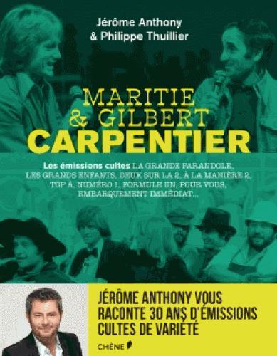 MARITIE & GILBERT CARPENTIER OU L'AGE D'OR DES VARIETES