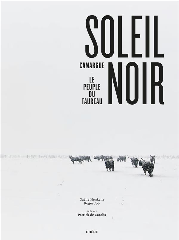 SOLEIL NOIR - CAMARGUE, LE PEUPLE DU TAUREAU