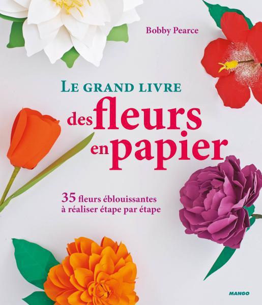 LE GRAND LIVRE DES FLEURS EN PAPIER