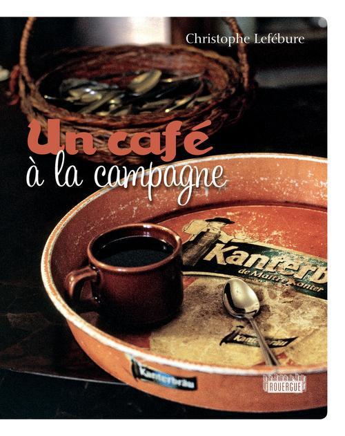 UN CAFE A LA CAMPAGNE